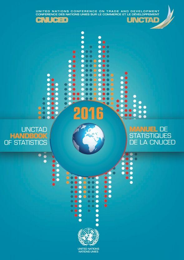 UNCTAD Handbook of Statistics = Manuel de Statistiques de la CNUCED,  2016 (eBook) FULL TEXT:  http://unctad.org/en/PublicationsLibrary/tdstat41_en.pdf
