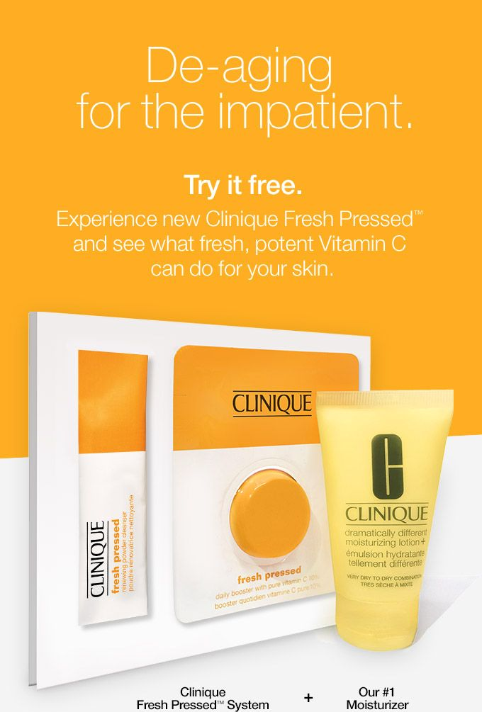 De-aging for the impatient. Try it free. Experience new Clinique Fresh Pressed(TM) and see what fresh, potent Vitamin C can do for your skin.Clinique Fresh Pressed(TM) System + Our #1 Moisturizer