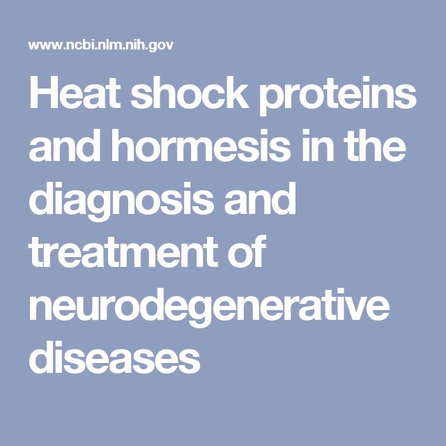 Heat shock proteins and hormesis in the diagnosis and treatment of neurodegenerative diseases