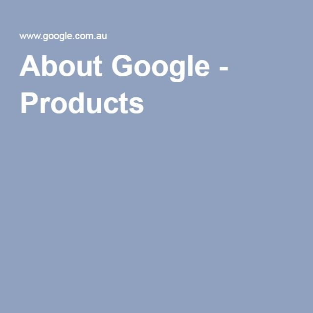 About Google - Products