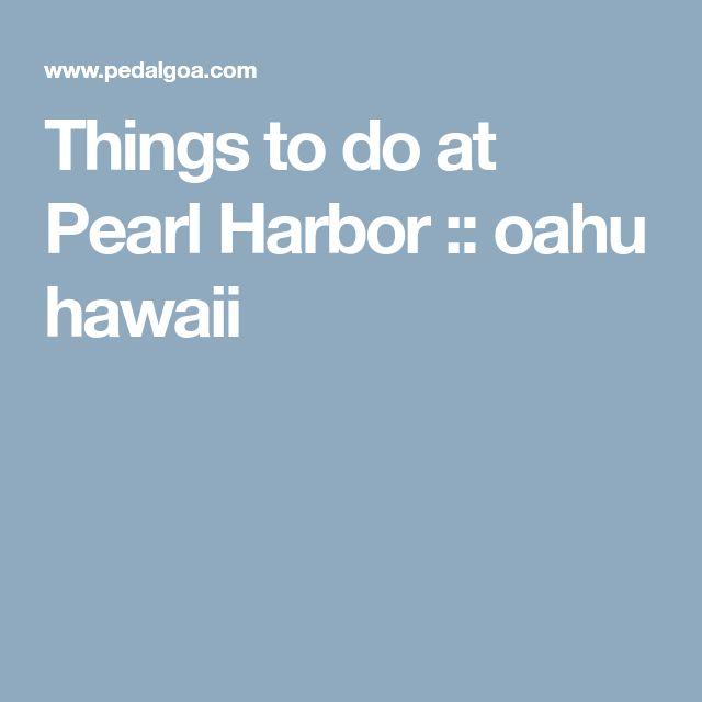 Things to do at Pearl Harbor :: oahu hawaii