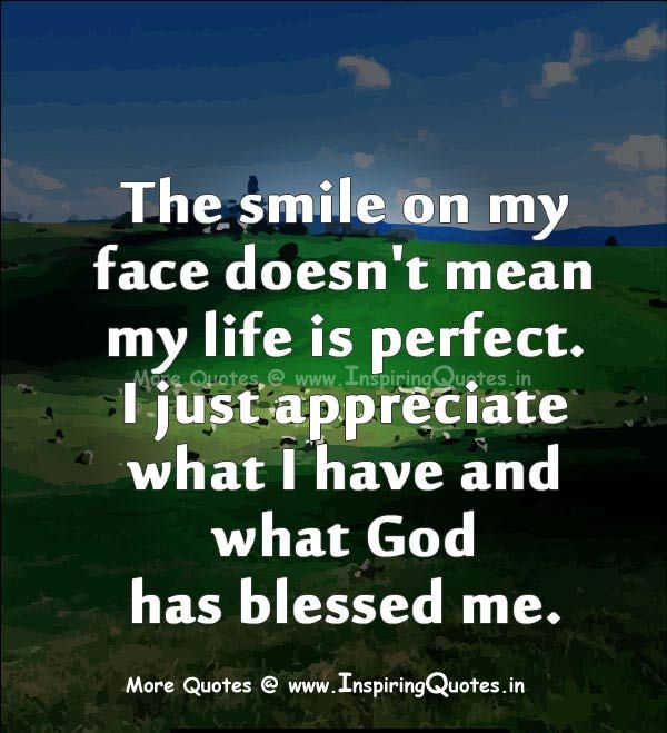 Life isn't always perfect but appreciate what you have been blessed with!