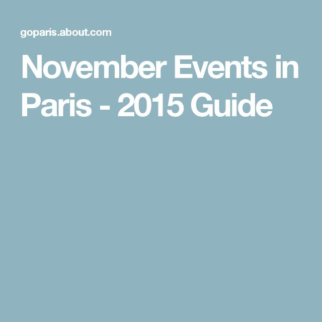 November Events in Paris - 2015 Guide