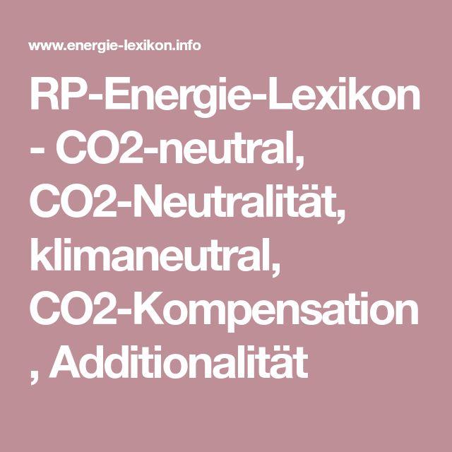 RP-Energie-Lexikon - CO2-neutral, CO2-Neutralität, klimaneutral, CO2-Kompensation, Additionalität