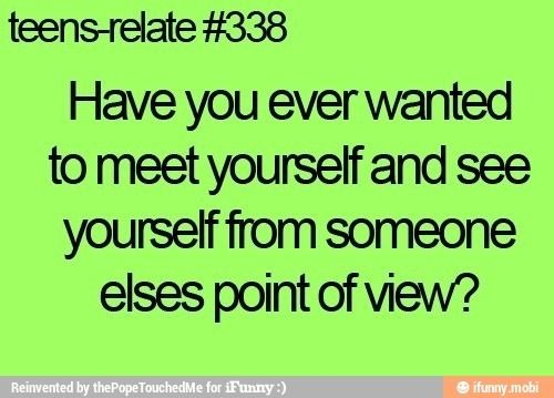 Yes many times because i feel like people look at me weird sometimes and i look in the mirror later to see the my hair is stuck straight up in the middle of my head... #awkwardness