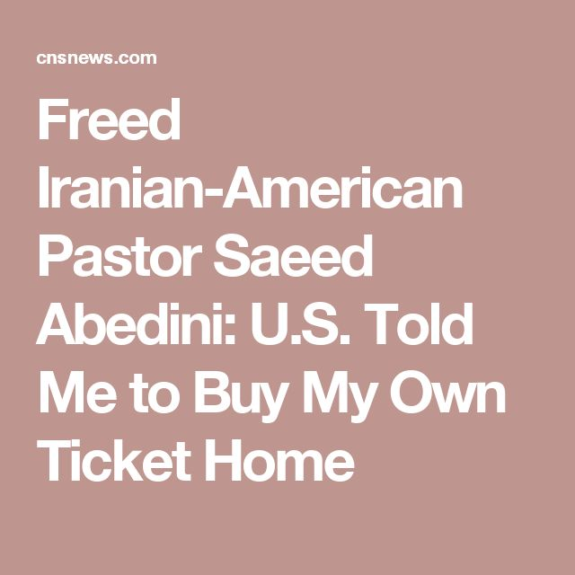 Freed Iranian-American Pastor Saeed Abedini: U.S. Told Me to Buy My Own Ticket Home