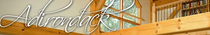 Adirondack Homes by Woodhouse | Woodhouse Timber Frame Company