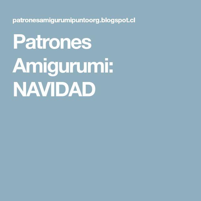 Patrones Amigurumi: NAVIDAD