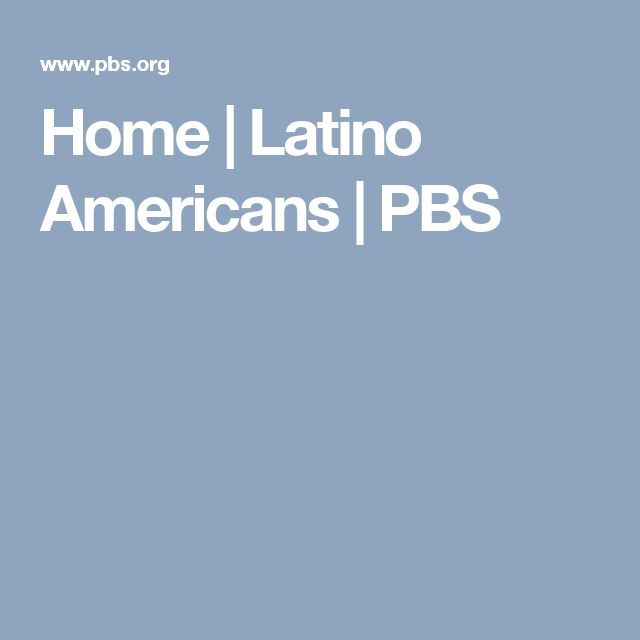 Home | Latino Americans | PBS
