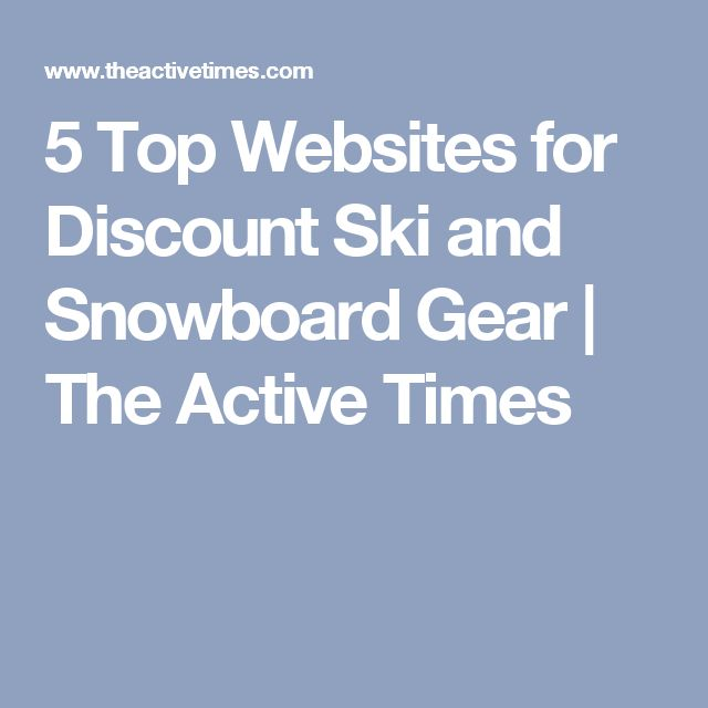 5 Top Websites for Discount Ski and Snowboard Gear | The Active Times