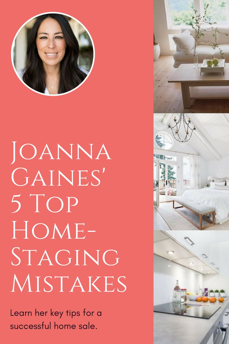 "Joanna Gaines of ""Fixer Upper"" shares her top 5 tips for making the most of your home staging. Sell that house faster and for less with these home staging tips."