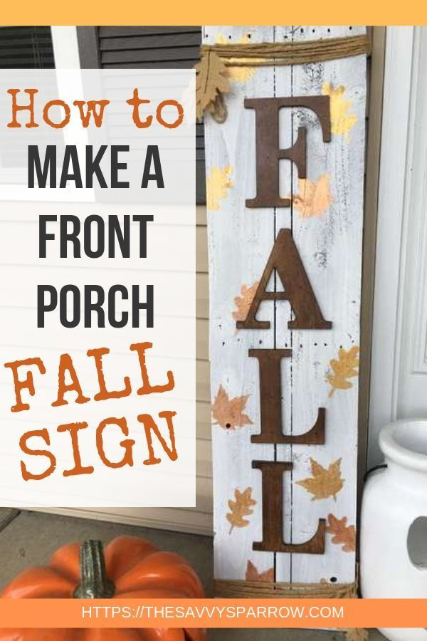 Want To Make Front Porch Signs For Your Rustic Diy Fall Decor These Diy Wooden Front Porch Signs For F Fall Decor Signs Fall Decor Diy Fall Front Porch Decor