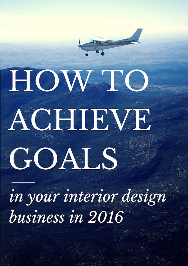 How To Achieve Goals In Your Interior Design Business