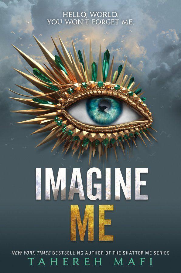 Imagine Me By Tahereh Mafi Shatter Me Series Tahereh Mafi Book
