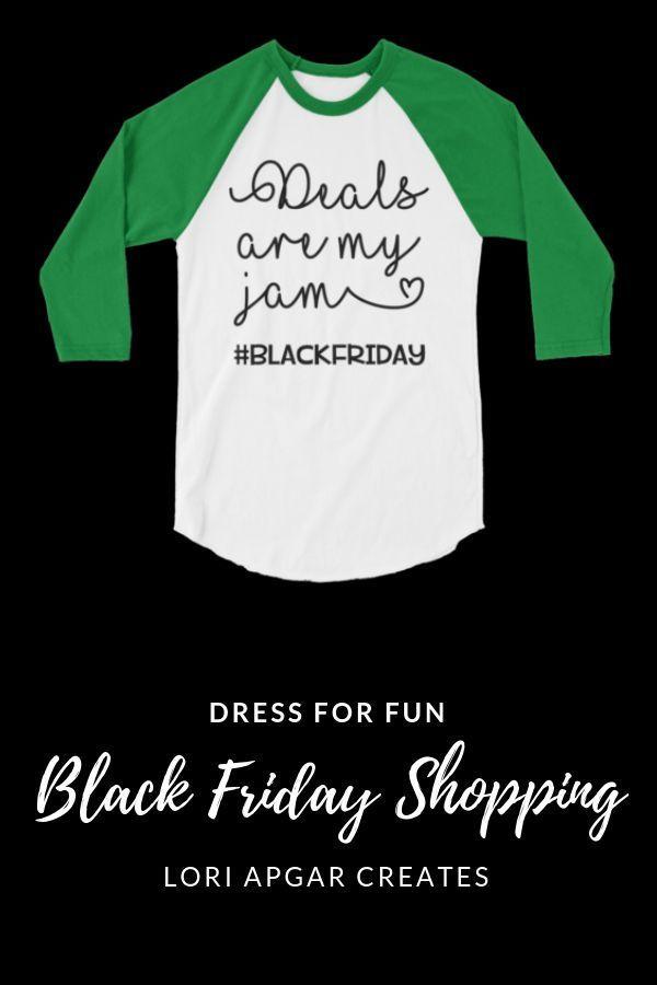 5c19f99cc Black Friday fashion fun - this Deals are my Jam raglan shirt is very  comfortable and stylish for Black Friday Shopping!! Lori Apgar Creates