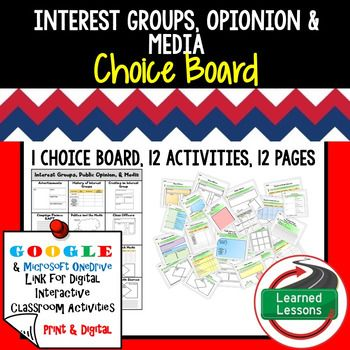 Civics Interest Groups, Public Opinion, and Media Choice Board and Activities Paper and Google DriveThese Interest Groups, Public Opinion, and Media Activities will cover EVERYTHING you need to plan for an engaging unit in your CIVICS or GOVERNMENT classroom!