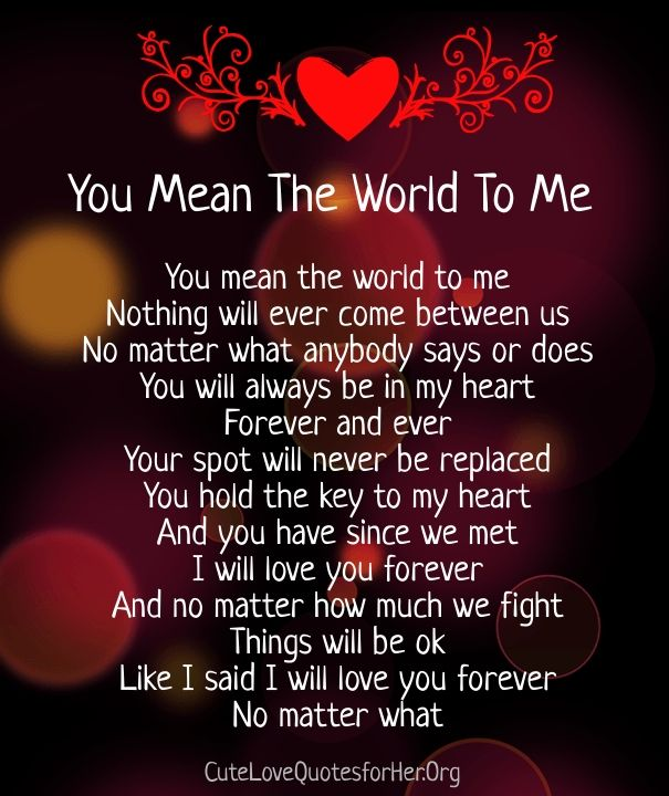 Best Quotes To Give To Your Girlfriend: You Mean The World To Me Poems For Him