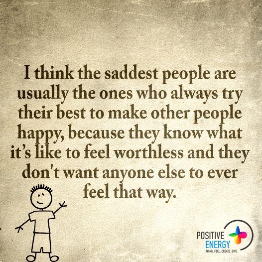 Creo que las personas más tristes son generalmente las que hacen todo lo posible para hacer felices a los demás, porque saben lo que es sentirse inútil y no quieren que nadie mas se sienta así. This is your life! This is your time! Go forth and create something GREAT!!! www.GBSLifeCoaching.com www.Facebook.com/GBSLifeCoaching www.Twitter.com/GBSLifeCoaching http://teamreferralnetwork.com/members/teo-martinez