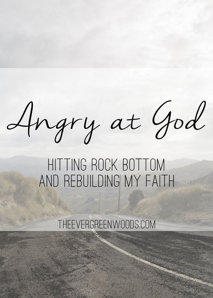 I was so angry at God. I had to hit rock bottom before I decided to start rebuilding my faith. Here's my story.