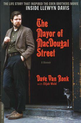Brilliant and funny memoir by Dave Van Ronk.
