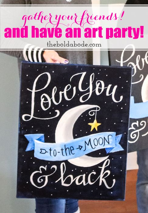 Grab Your Friends and Have an Art Party! (Love You to the Moon and Back Canvas)