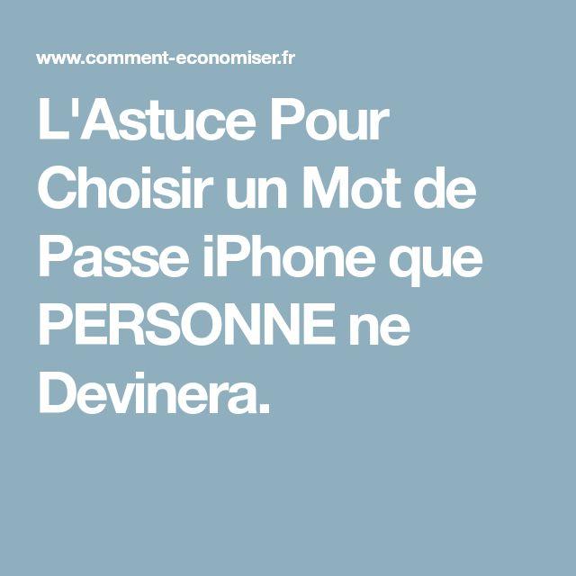 L'Astuce Pour Choisir un Mot de Passe iPhone que PERSONNE ne Devinera.