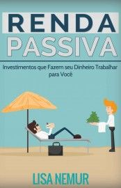 Baixar Livro Renda Passiva - Lisa Nemur em PDF, ePub e Mobi