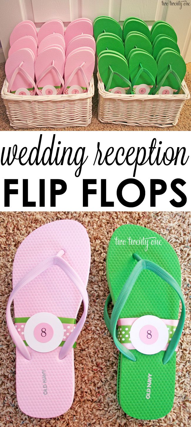 Have a flip flop basket at our wedding reception: A treat for your guests' feet-- saved those poor, aching feet when they want to get their dance on