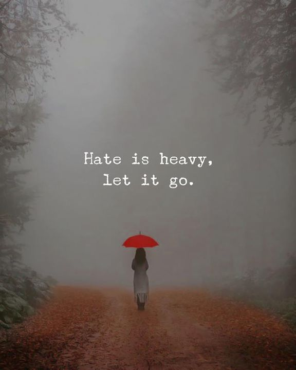 Hate is heavy..