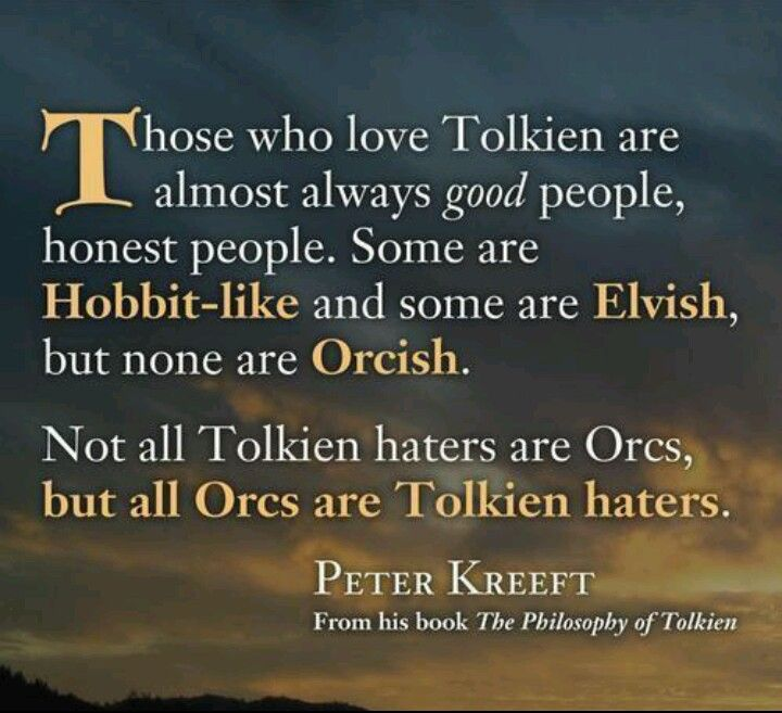 Those who love Tolkien... I think I might be Hobbit-like in my love of Tolkien's writings. I could never be an Elf.