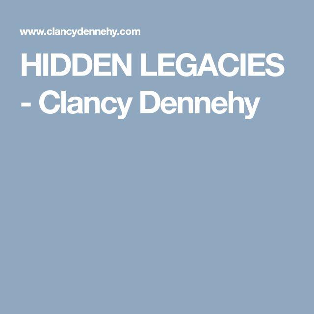 HIDDEN LEGACIES - Clancy Dennehy
