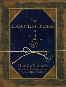 What would you tell you family if you knew you were dying?: Worth Reading, Must Reading, Inspiration Books, Books Worth, Life Lessons, The Last Lecture, Randy Pausch, Favorite Books, Great Books