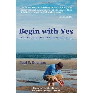 Begin With Yes - Paul Boynton