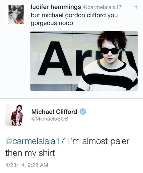 OMG HAHAHA! Michael you are so beautiful!!! And this is coming from a girl who IS paler than your shirt lol. Also I'd like to point out that the girls name is lucifer HEMMINGS. That's a little weird but hey maybe she's a huge supernatural fan