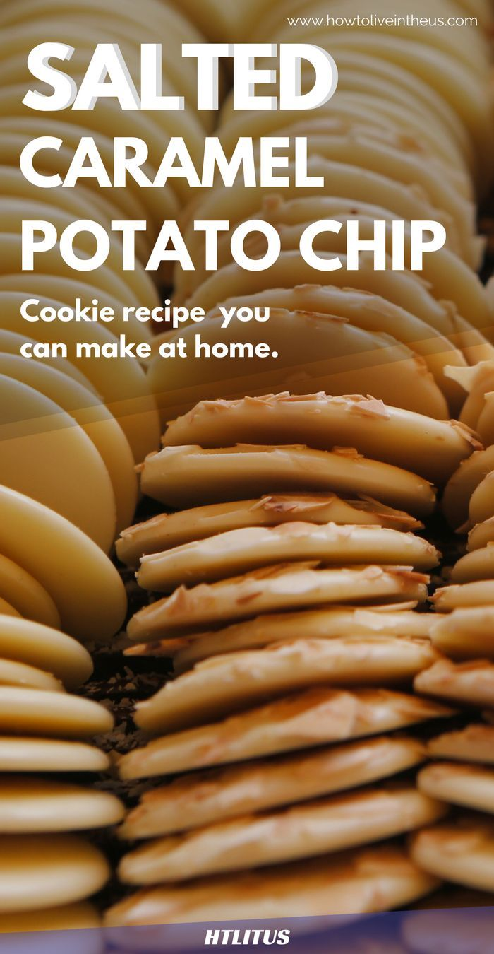 Try out these delicious salted caramel potato chip cookies! http://www.howtoliveintheus.com