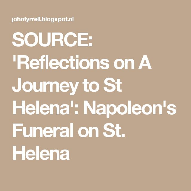 SOURCE: 'Reflections on A Journey to St Helena': Napoleon's Funeral on St. Helena