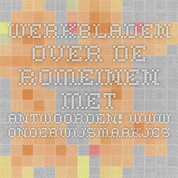 werkbladen over de Romeinen met antwoorden! www.onderwijsmaakjesamen.nl