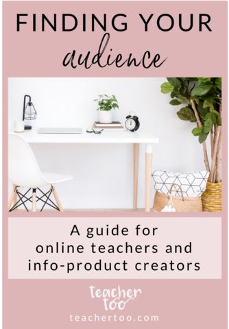 Finding an audience for your online course | Online Course Creation | Course Audience | Online Teacher | Info Products | Digital Products