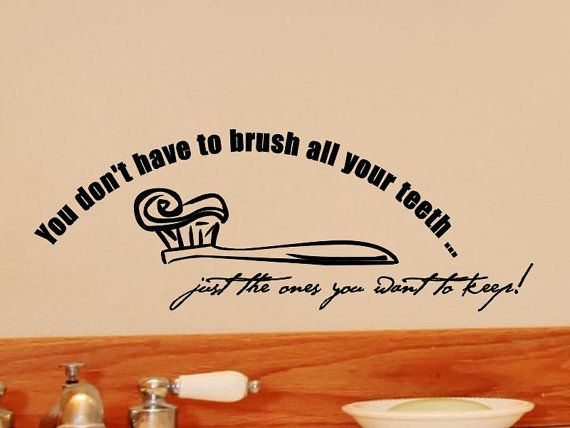 Brush Your Teeth Quotes: 17 Best Bathroom Wall Quotes On Pinterest
