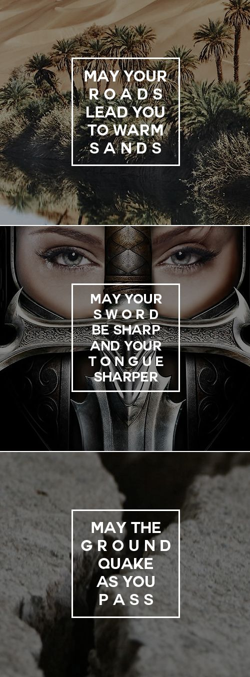 May your road lead to warm sands. May your sword be sharp and your tongue sharper. May the ground quake as you pass. #skyrim