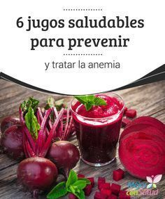 6 jugos saludables para prevenir y tratar la anemia  La anemia es una afección que se produce cuando hay una disminución en los niveles de células rojas y hemoglobina en la sangre.