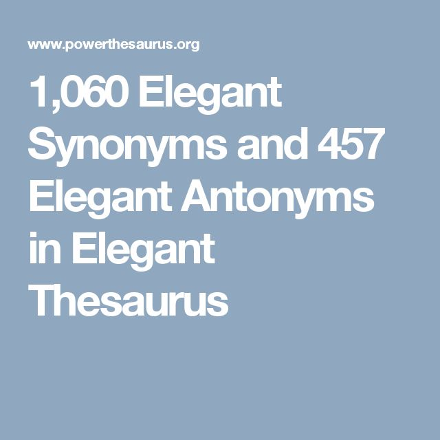 1,060 Elegant Synonyms and 457 Elegant Antonyms in Elegant Thesaurus