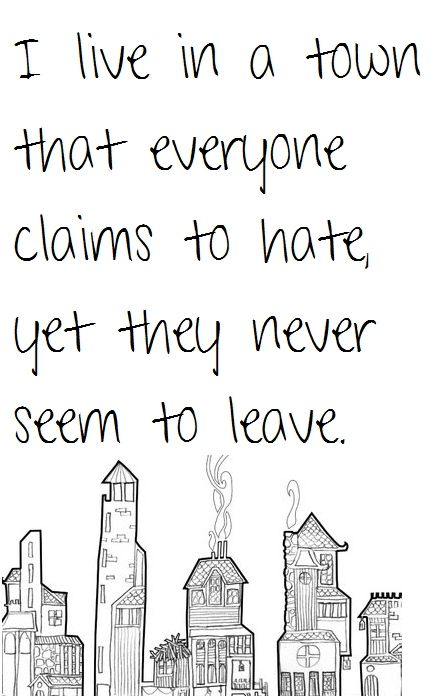 Isn't this the truth...  A community is what you make it.: Small Town, Quotes, Truestori, Funny, So True, Truths, I'M, Smalltown, True Stories