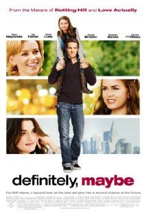 Definitely, Maybe (2008)  A political consultant tries to explain his impending divorce and past relationships to his 11-year-old daughter.  Ryan Reynolds