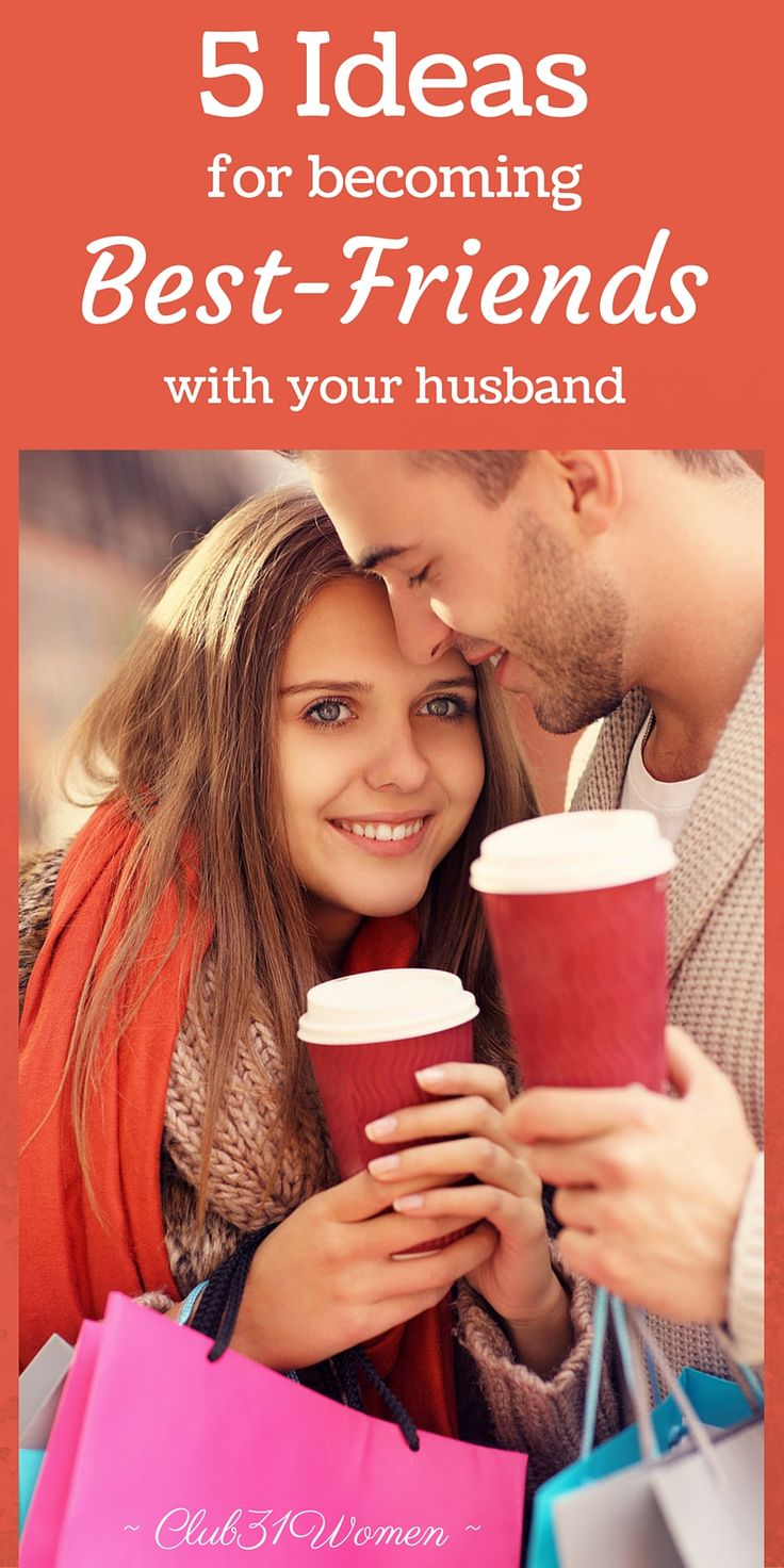 Do you ever wish you were closer friends with your husband? Well, you can! Here are some great ways to become best-friends with the man you married. ~ Club31Women
