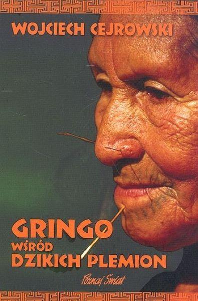 Gringo wśród dzikich plemion - Cejrowski Wojciech