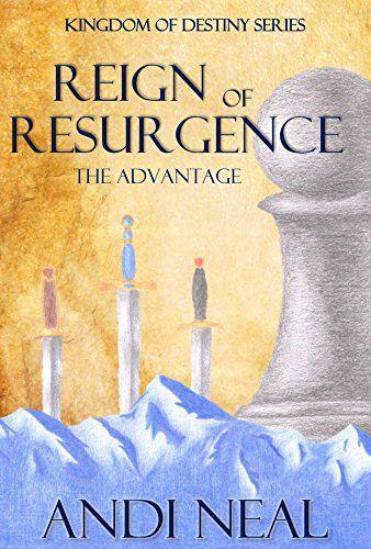 Reign of Resurgence: The Advantage (Kingdom of Destiny Book 1) - http://www.kindle-free-books.com/reign-of-resurgence-the-advantage-kingdom-of-destiny-book-1