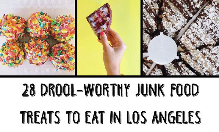 28 Drool-Worthy Junk Food Treats To Eat In LA