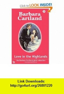 Love in the Highlands (Large Print) (9781905155446) Barbara Cartland , ISBN-10: 1905155441  , ISBN-13: 978-1905155446 ,  , tutorials , pdf , ebook , torrent , downloads , rapidshare , filesonic , hotfile , megaupload , fileserve