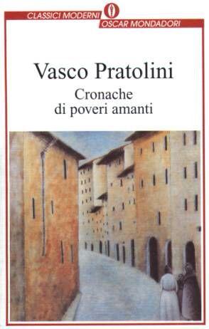 11 Cronache di poveri amanti - Vasco Pratolini